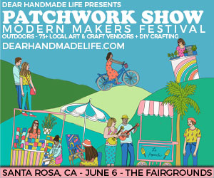 patchwork show, modern makers festival, arts and crafts in santa rosa california